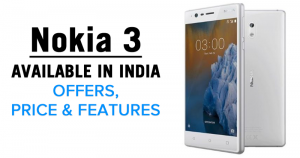 Nokia 3 Available to Buy in Market: Features & Pricing