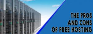 Pros & Cons of Free Hosting Provider