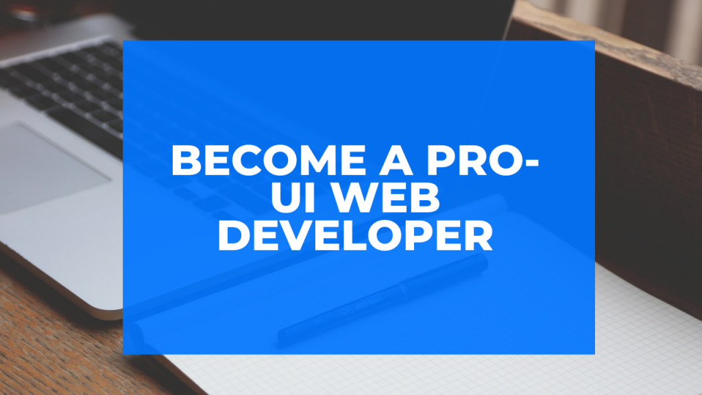 Become a pro-UI web developer